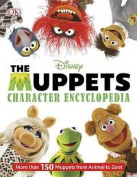 The Muppets Character Encyclopedia by DK Publishing