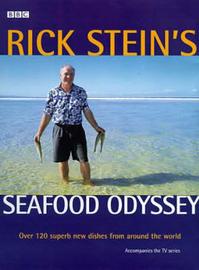 Rick Stein's Seafood Odyssey by Rick Stein