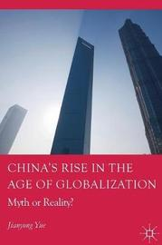 China's Rise in the Age of Globalization by Jianyong Yue