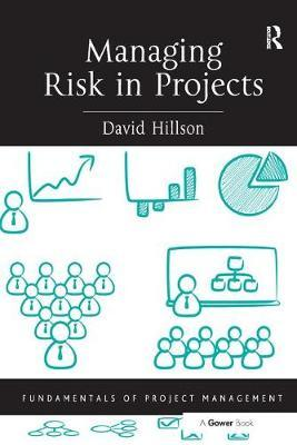 Managing Risk in Projects by David Hillson