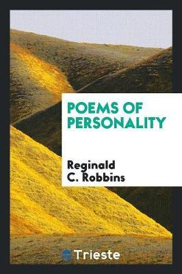 Poems of Personality by Reginald C. Robbins
