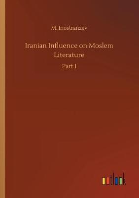 Iranian Influence on Moslem Literature by M. Inostranzev image