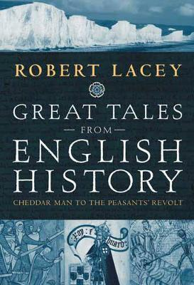 Great Tales From English History by Robert Lacey image