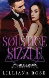 Solstice Sizzle by Lilliana Rose