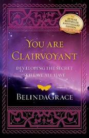 Youa are Clairvoyant by Belinda Grace