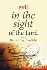 Evil In the Sight of the Lord by Rachel Day Gunfield image