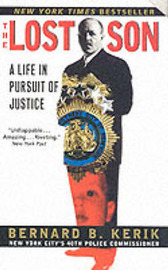 The Lost Son: A Life in Pursuit of Justice by Bernard B. Kerik image