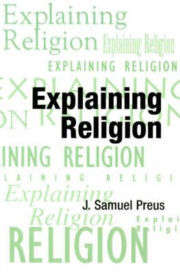 Explaining Religion by J.Samuel Preus image