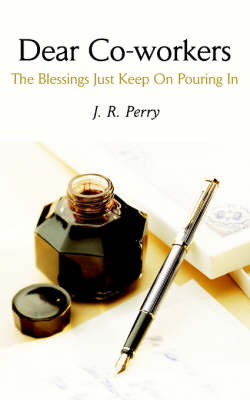 Dear Co-Workers: The Blessings Just Keep on Pouring in by J.R. Perry image