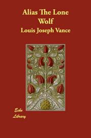 Alias The Lone Wolf by Louis Joseph Vance image