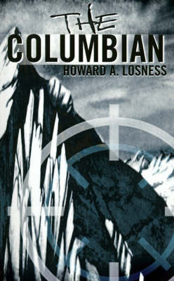 The Columbian by Howard A Losness