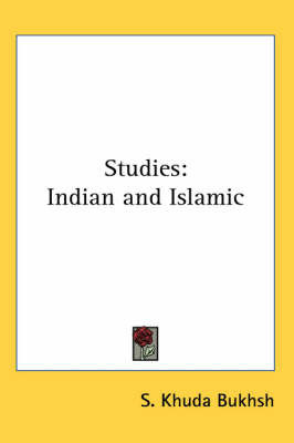 Studies: Indian and Islamic by S.Khuda Bukhsh