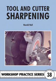 Tool and Cutter Sharpening by Harold Hall