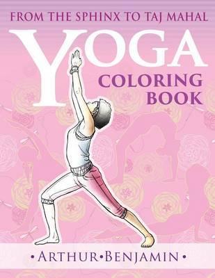 Yoga Coloring Book by Arthur Benjamin