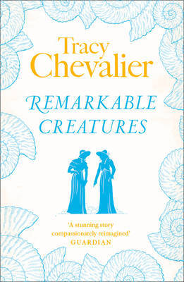 Remarkable Creatures by Tracy Chevalier image
