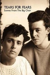 Tears for Fears - Scenes From the Big Chair on DVD