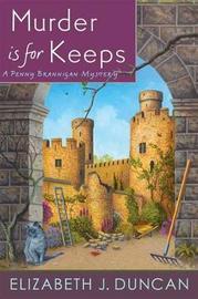 Murder Is for Keeps by Elizabeth J Duncan