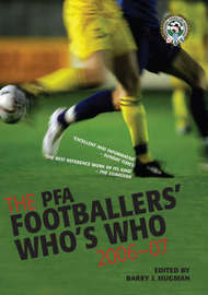PFA Footballers Whos Who 06/07 by Barry J. Hugman image