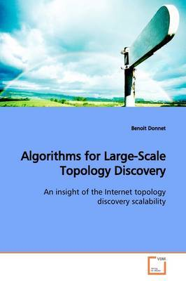 Algorithms for Large-Scale Topology Discovery by Benoit Donnet