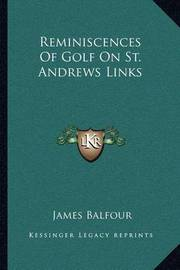 Reminiscences of Golf on St. Andrews Links by James Balfour