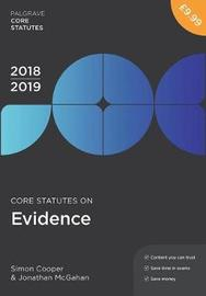 Core Statutes on Evidence 2018-19 by Simon Cooper