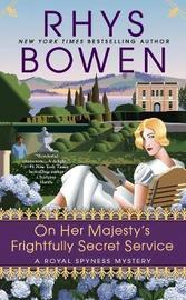 On Her Majesty's Frightfully Secret Service by Rhys Bowen