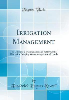 Irrigation Management by Frederick Haynes Newell