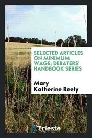 Selected Articles on Minimum Wage; Debaters' Handbook Series by Mary Katherine Reely image