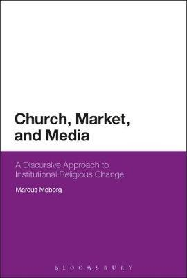 Church, Market, and Media by Marcus Moberg image