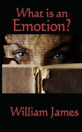 What Is an Emotion? by William James