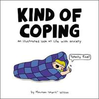 "Kind of Coping by Maureen ""Marzi"" Wilson"