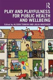 Play and playfulness for public health and wellbeing