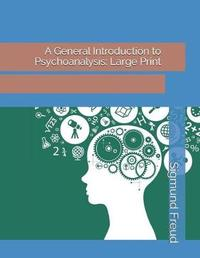 A General Introduction to Psychoanalysis by Sigmund Freud image