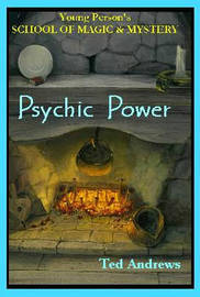 Psychic Power by Ted Andrews