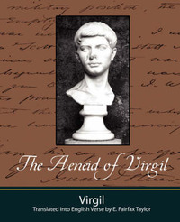 The Aeneid of Virgil - Translated Into English Verse by E. Fairfax Taylor by Virgil image