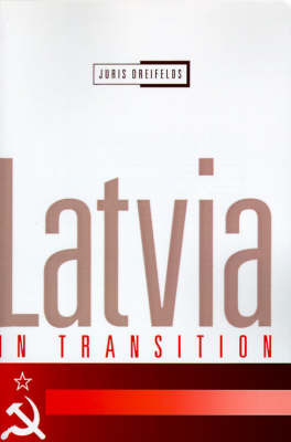 Latvia in Transition by Juris Dreifelds