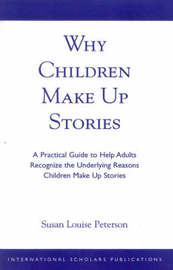 Why Children Make up Stories by Susan Louise Peterson
