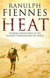 Heat by Ranulph Fiennes