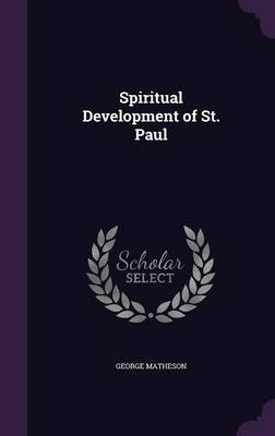 Spiritual Development of St. Paul by George Matheson image