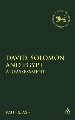 David, Solomon and Egypt by Paul S. Ash