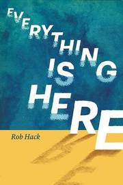 Everything is Here by Robert Hack