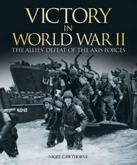 Victory in World War II by Nigel Cawthorne
