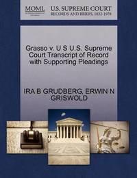 Grasso V. U S U.S. Supreme Court Transcript of Record with Supporting Pleadings by Ira B Grudberg