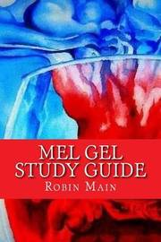 Mel Gel Study Guide by Robin Main