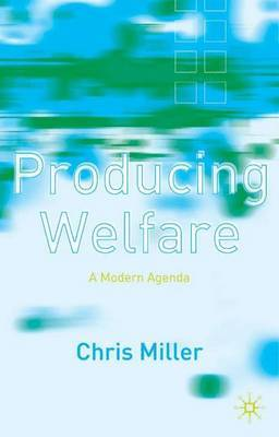Producing Welfare by Chris Miller