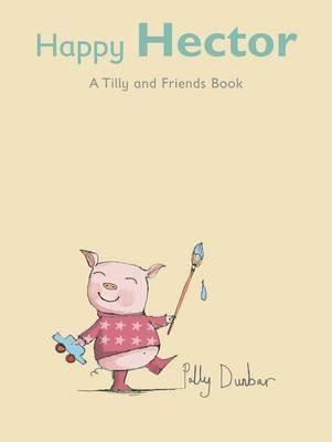 Happy Hector by Polly Dunbar