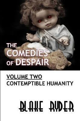 The Comedies of Despair Volume Two by Blake Ryder