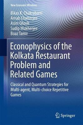 Econophysics of the Kolkata Restaurant Problem and Related Games by Bikas K Chakrabarti