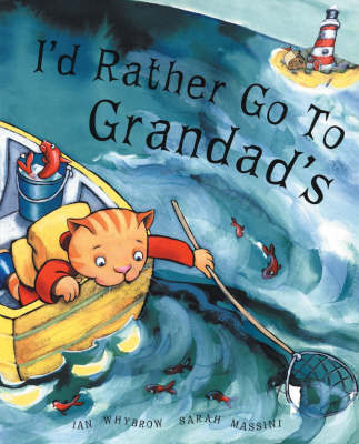 I'd Rather Go To Grandad's by Ian Whybrow