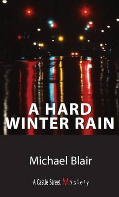 A Hard Winter Rain by Michael Blair